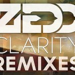 Zedd Clarity Remix EP Out February 12