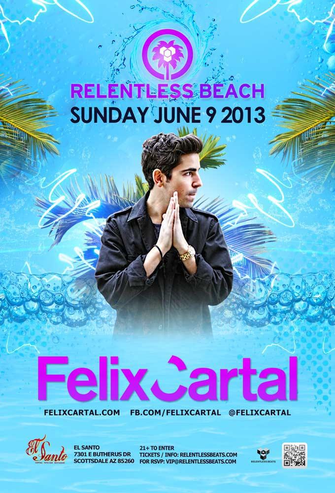 Felix Cartal @ Relentless Beach on 06/09/13