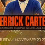 Derrick Carter @ Super Solstice / Monarch Theatre - Saturday, November 23, 2013