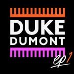 Duke Dumont - Ep1