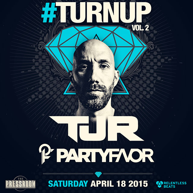 TJR & Party Favor @ #TURNUP Vol 2 on 04/18/15