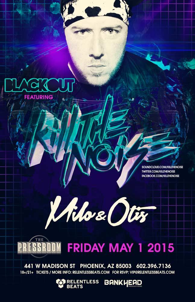 Kill The Noise + Milo & Otis @ Blackout on 05/01/15