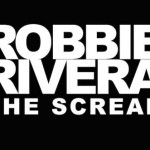 robbie-rivera-the-scream