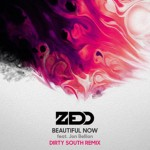 Zedd--Beautiful-Now-feat.-Jon-Bellion-Dirty-South-Remix2