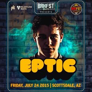 BRKFST @ Nite - Eptic on 07/24/15