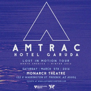Lost In Motion Tour ft Amtrac & Hotel Garuda on 03/05/16