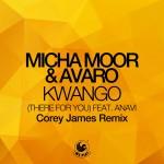Micha Moor & Avaro – Kwango (There 4 You) (Feat. Anavi) (Corey James Remix) [Artwork]