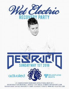 Wet Electric Recovery Party ft Destructo on 05/01/16