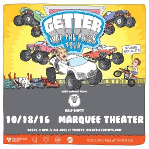 Getter - WAT THE FRICK Tour on 10/18/16