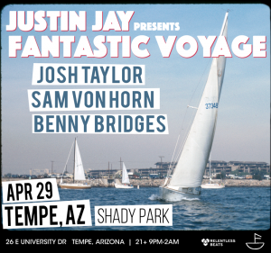 Justin Jay presents Fantastic Voyage on 04/29/17