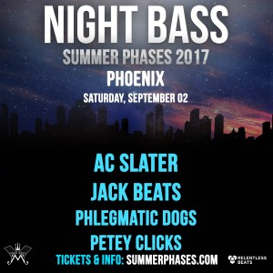 Night Bass Summer Phases w/ AC Slater, Jack Beats, & More on 09/02/17