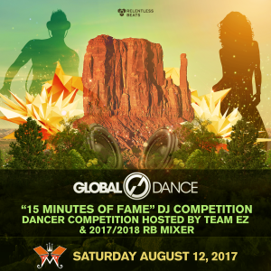 Global Dance 15 Minutes of Fame DJ Competition & Dancer Competition on 08/12/17