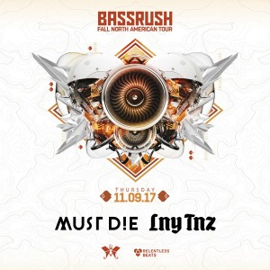 Must Die! + LNY TNZ - Bassrush Fall North American Tour on 11/09/17