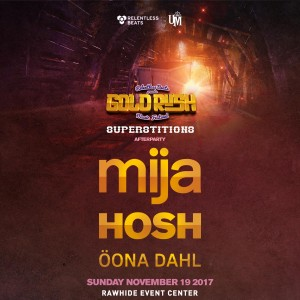 Mija, HOSH, & Oona Dahl: Goldrush Superstition Afterparty on 11/19/17
