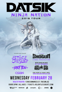 Datsik Presents: Ninja Nation Tour 2018 - Tucson on 02/28/18