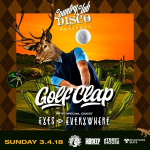 Golf Clap + Eyes Everywhere on 03/04/18
