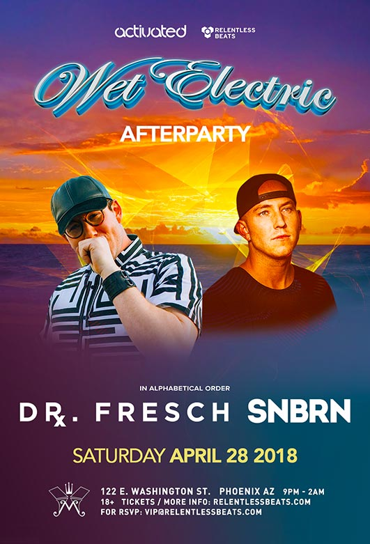 Flyer for Dr. Fresch & SNBRN - Wet Electric Afterparty