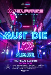 Hyper Future ft. Must Die, LAXX, & Dr Ozi on 05/03/18
