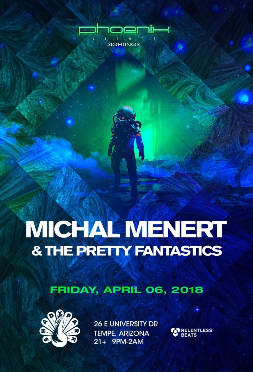 Flyer for Phoenix Lights Sightings: Michal Menert & The Pretty Fantastics