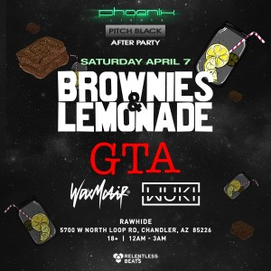 Brownies & Lemonade - Phoenix Lights Pitch Black Afterparty on 04/07/18
