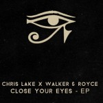 ChrisLake-WalkerRoyce-CloseYourEyes