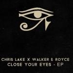 ChrisLake-WalkerRoyce-CloseYourEyes