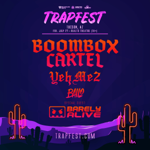 Trapfest Tucson 2018 on 07/27/18