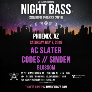 Night Bass ft. AC Slater, Codes, & Sinden on 07/07/18