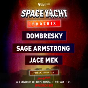 Space Yacht Phoenix w/ Dombresky, Sage Armstrong, & Jace Mek on 08/17/18