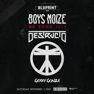 Boys Noize, Destructo & Gerry Gonza on 11/03/18