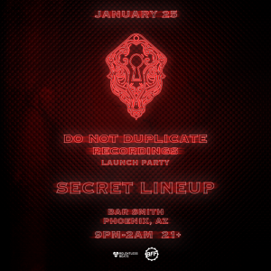 Do Not Duplicate Recordings Launch Party on 01/25/19