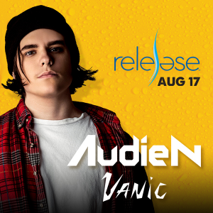 Audien + Vanic on 08/17/19