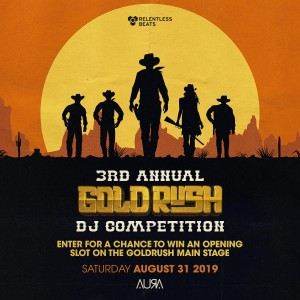 3rd Annual Goldrush DJ Competition on 08/31/19