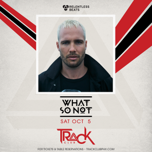What So Not on 10/05/19