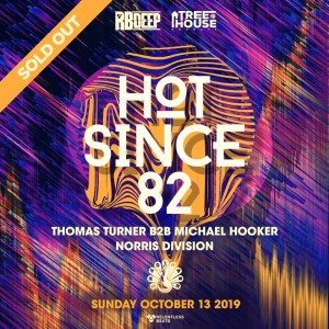 Hot Since 82 on 10/13/19