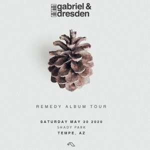 Postponed - Gabriel & Dresden on 05/30/20