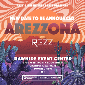 AREZZONA Ft. REZZ - Postponed on 07/11/20