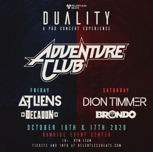 Adventure Club: Duality - Friday on 10/16/20