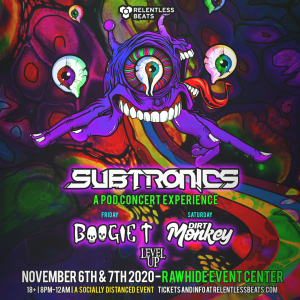 Subtronics: A Pod Concert Experience - Friday on 11/06/20
