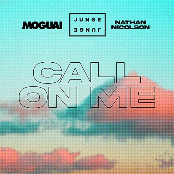 Junge Junge x Moguai - Call On Me