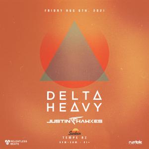 Delta Heavy on 08/06/21