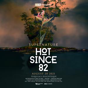 Hot Since 82 - Supernature on 08/20/21