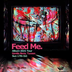 Feed Me on 10/17/21